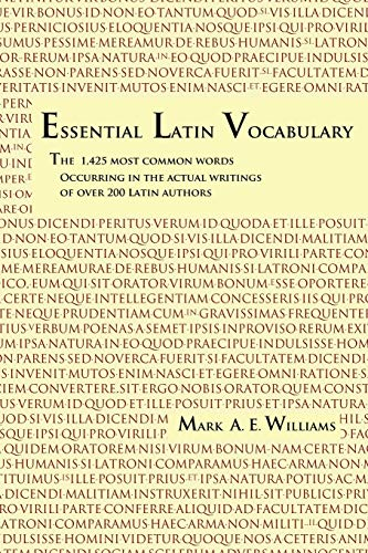 Essential Latin Vocabulary: The 1,425 Most Common Words Occurring in the Actual Writings of over 200 Latin Authors von Sophron
