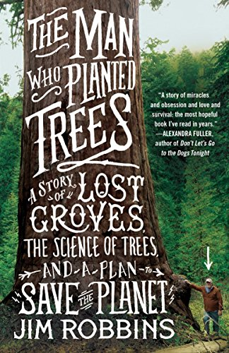 The Man Who Planted Trees: A Story of Lost Groves, the Science of Trees, and a Plan to Save the Planet von Spiegel & Grau