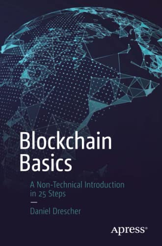 Blockchain Basics: A Non-Technical Introduction in 25 Steps von Springer, Berlin; Apress