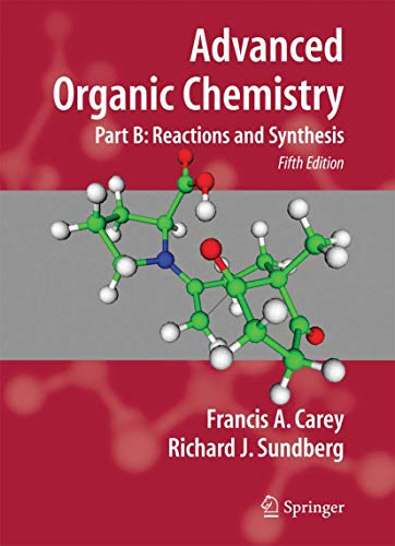 Advanced Organic Chemistry. Part B: Reactions and Synthesis von Springer Netherlands