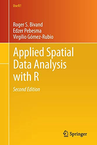 Applied Spatial Data Analysis with R (Use R!) von Springer