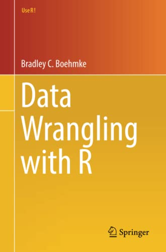 Data Wrangling with R (Use R!) von Springer