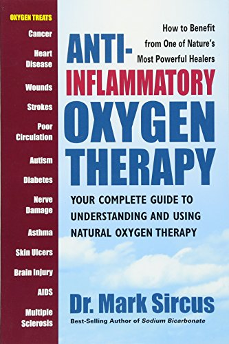 Anti-Inflammatory Oxygen Therapy: Your Complete Guide to Understanding and Using Natural Oxygen Therapy von Square One Publ