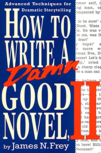 How to Write a Damn Good Novel, II: Advanced Techniques for Dramatic Storytelling von ST MARTINS PR 3PL