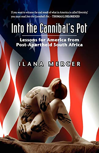 Into the Cannibal's Pot: Lessons for America from Post-Apartheid South Africa von Stairway Press
