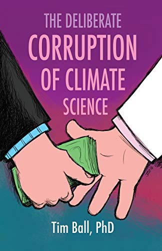 The Deliberate Corruption of Climate Science von Stairway Press
