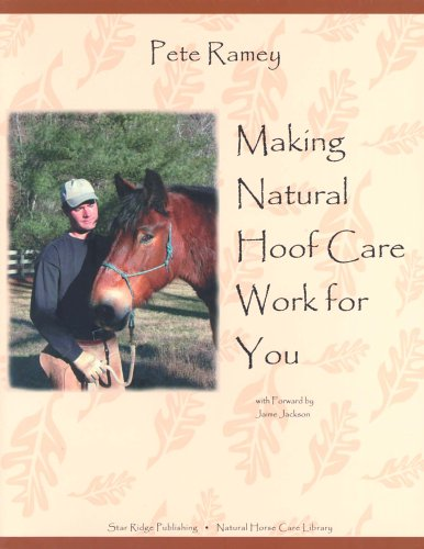 Making Natural Hoof Care Work for You: A Hands-On Manual for Natural Hoof Care All Breeds of Horses and All Equestrian Disciplines for Horse Owners, F von STAR RIDGE PUB