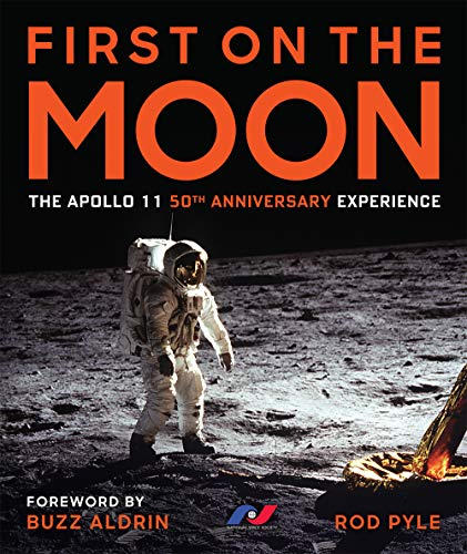 First on the Moon: The Apollo 11 Fiftieth Anniversary Experience von Sterling Publishing