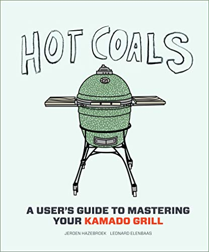 Hot Coals: Recipes for Big Green Eggs and other Kamado Grills von Stewart, Tabori & Chang Inc