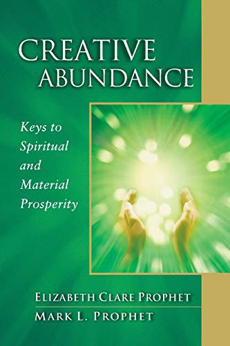 Creative Abundance: Keys to Spiritual and Material Prosperity (Pocket Guide to Practical Spirituality) von Summit University Press,U.S.