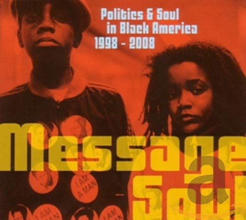 Message Soul: Politics & Soul in Black America 1998-2008 von TRIKONT