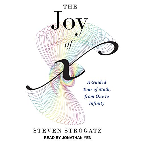 The Joy of x: A Guided Tour of Math, from One to Infinity von Tantor Audio