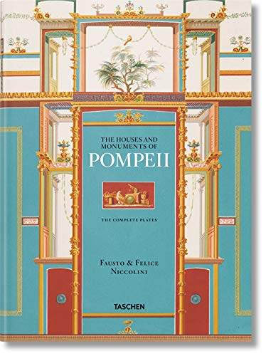 Fausto & Felice Niccolini. Houses and monuments of Pompeii von TASCHEN