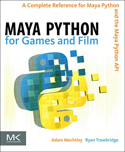 Maya Python for Games and Film: A Complete Reference for the Maya Python Api von Taylor & Francis Inc