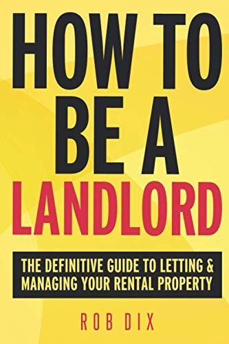 How To Be A Landlord: The Definitive Guide to Letting and Managing Your Rental Property von Team Incredible Publishing