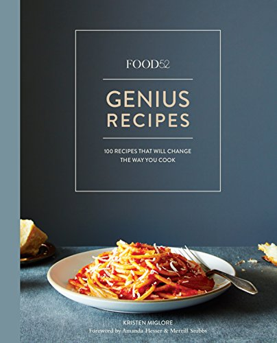 Food52 Genius Recipes: 100 Recipes That Will Change the Way You Cook [A Cookbook] (Food52 Works) von Ten Speed Press