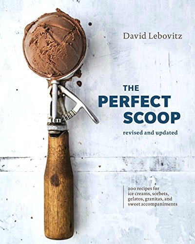 The Perfect Scoop, Revised and Updated: 200 Recipes for Ice Creams, Sorbets, Gelatos, Granitas, and Sweet Accompaniments von Random House LCC US