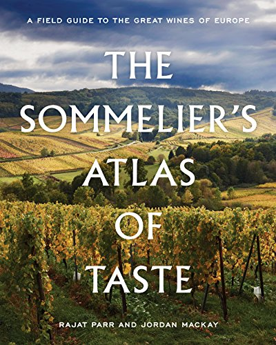 The Sommelier's Atlas of Taste: A Field Guide to the Great Wines of Europe von Penguin Random House; Ten Speed Press