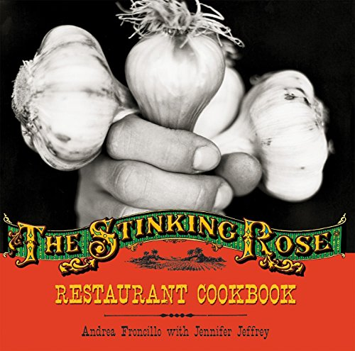 The Stinking Rose Restaurant Cookbook von Ten Speed Press