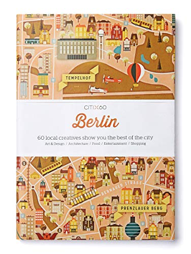 CITIx60 City Guides - Berlin: 60 local creatives bring you the best of the city von Viction Workshop Ltd