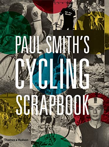 Paul Smith's Cycling Scrapbook von Thames & Hudson