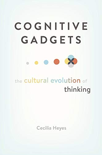 Cognitive Gadgets: The Cultural Evolution of Thinking von Harvard University Press