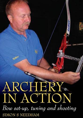 Archery in Action: Bow Set-Up, Tuning and Shooting von The Crowood Press Ltd