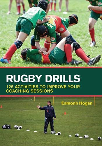 Rugby Drills: 125 Activities to Improve Your Coaching Sessions von The Crowood Press Ltd