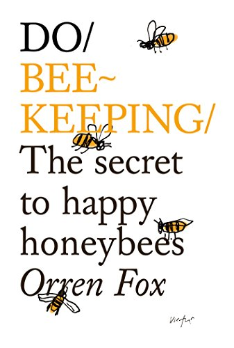 Do Beekeeping: The Secret to Happy Honey Bees (Do Books) von The Do Book Co