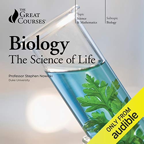 Biology: The Science of Life von The Great Courses