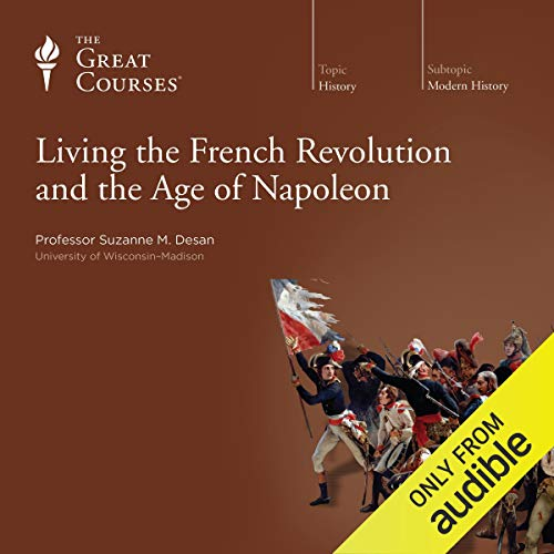 Living the French Revolution and the Age of Napoleon von The Great Courses