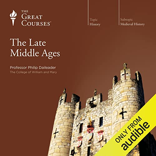 The Late Middle Ages von The Great Courses