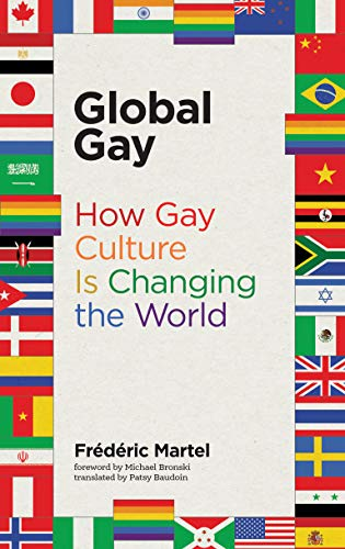 Global Gay: How Gay Culture Is Changing the World (Mit Press) von The MIT Press
