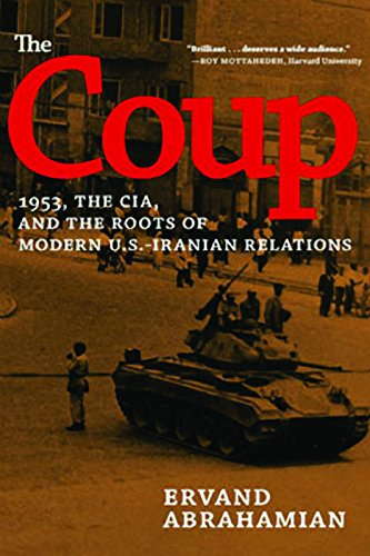 The Coup: 1953, the CIA, and the Roots of Modern U.S.-Iranian Relations von The New Press