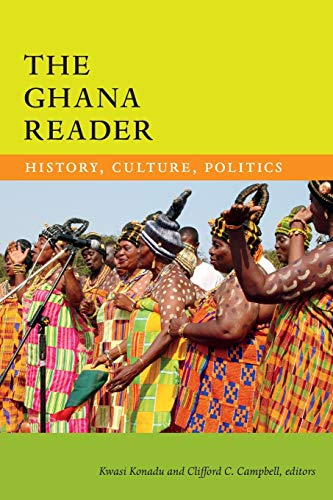 The Ghana Reader: History, Culture, Politics (The World Readers) von Duke University Press