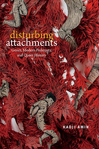 Disturbing Attachments: Genet, Modern Pederasty, and Queer History (Theory Q) von DUKE UNIV PR