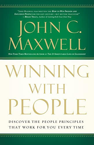 Winning with People: Discover the People Principles that Work for You Every Time von Thomas Nelson Publishing