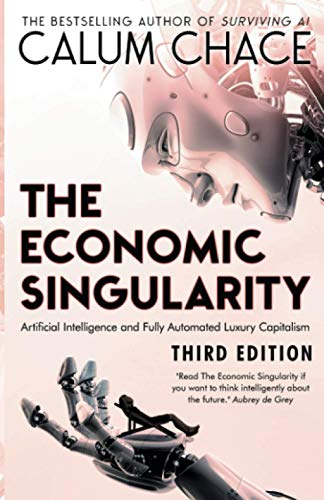 The Economic Singularity: Artificial intelligence and the death of capitalism von Three Cs
