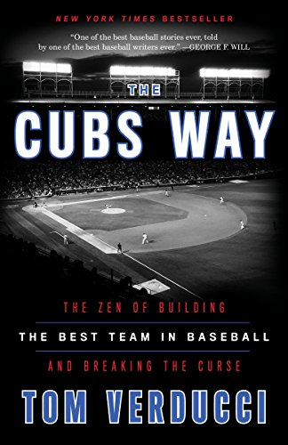 The Cubs Way: The Zen of Building the Best Team in Baseball and Breaking the Curse von Three Rivers Press