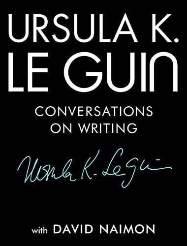 Ursula K. Le Guin: Conversations on Writing von TIN HOUSE BOOKS