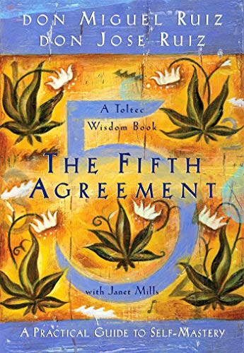 The Fifth Agreement: A Practical Guide to Self-Mastery (A Toltec Wisdom Book) von Amber-Allen Publishing