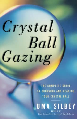 Crystal Ball Gazing: The Complete Guide to Choosing and Reading Your Crystal Ball von Touchstone