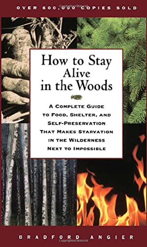 How to Stay Alive in the Woods: A Complete Guide to Food, Shelter, and Self-Preservation that Makes Starvation in the Wilderness Next to Impossible von Touchstone