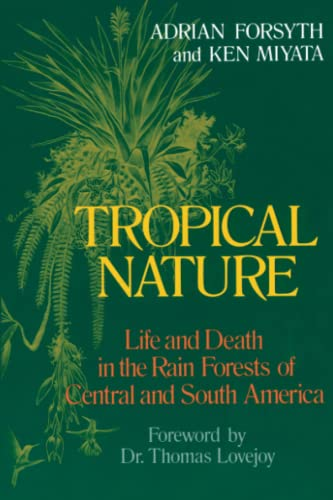 Tropical Nature: Life and Death in the Rain Forests of Central and South America von Touchstone