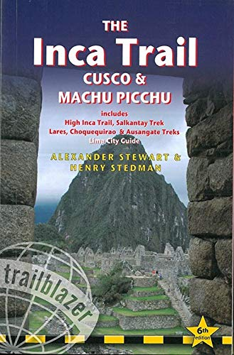 The Inca Trail - Cusco & Machu Picchu (Trailblazer) von Trailblazer