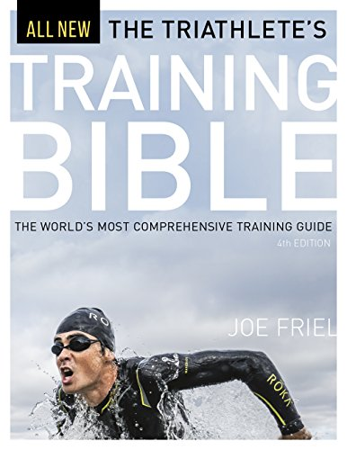 Triathlete's Training Bible: The World's Most Comprehensive Training Guide, 4th Ed. von VeloPress