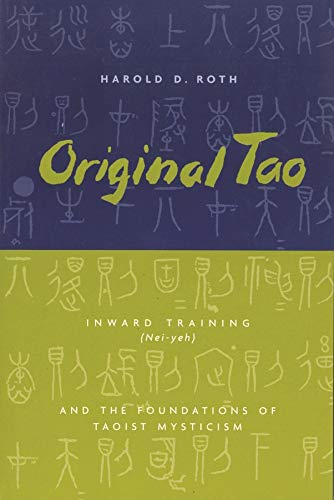 Original Tao: Inward Training (Nei-yeh) and the Foundations of Taoist Mysticism (Translations from the Asian Classics) von University Press Group