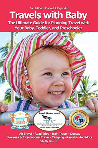 Travels with Baby: The Ultimate Guide for Planning Travel with Your Baby, Toddler, and Preschooler von Travels with Baby Books