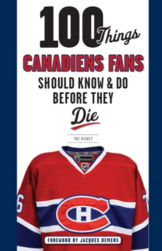 100 Things Canadiens Fans Should Know & Do Before They Die (100 Things Sports Fans Should Know...) von Triumph Books