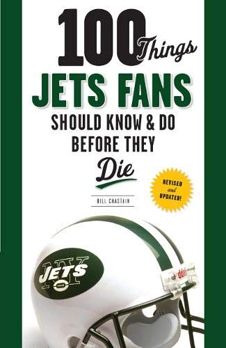100 Things Jets Fans Should Know & Do Before They Die (100 Things Sports Fans Should Know...) von Triumph Books